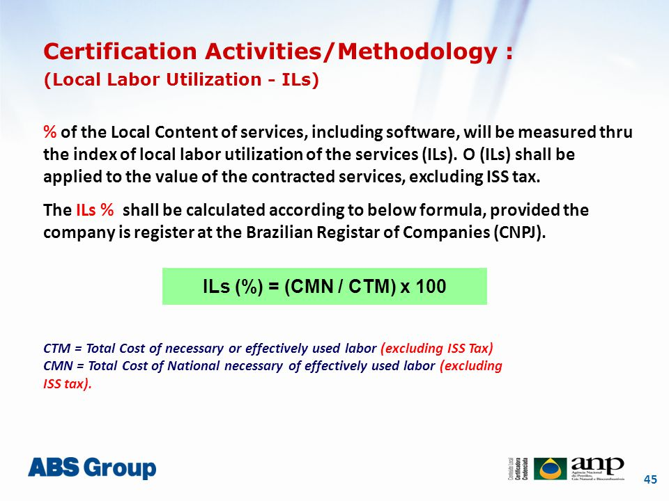 45 Certification Activities/Methodology : (Local Labor Utilization - ILs) % of the Local Content of services, including software, will be measured thr