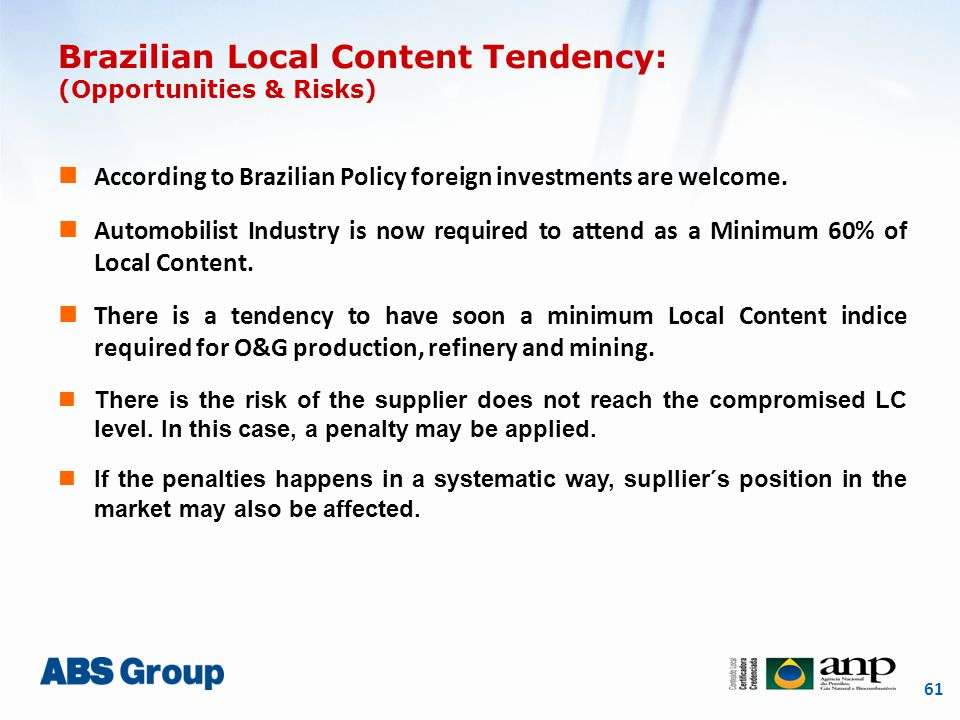 61 According to Brazilian Policy foreign investments are welcome.