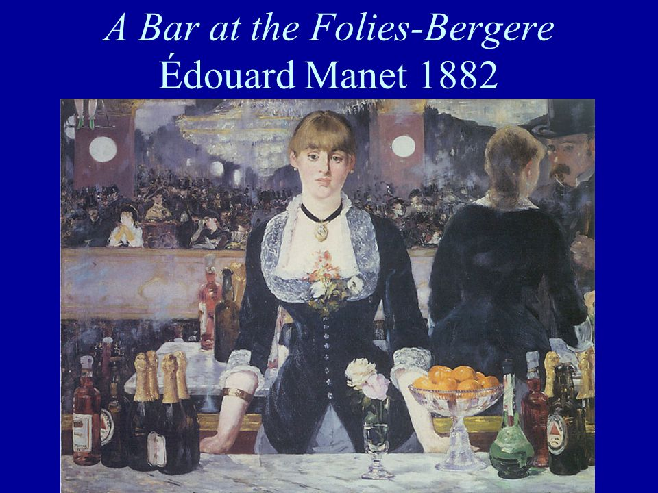A Bar at the Folies-Bergere Édouard Manet 1882