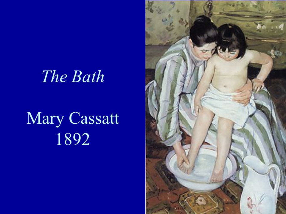 The Bath Mary Cassatt 1892