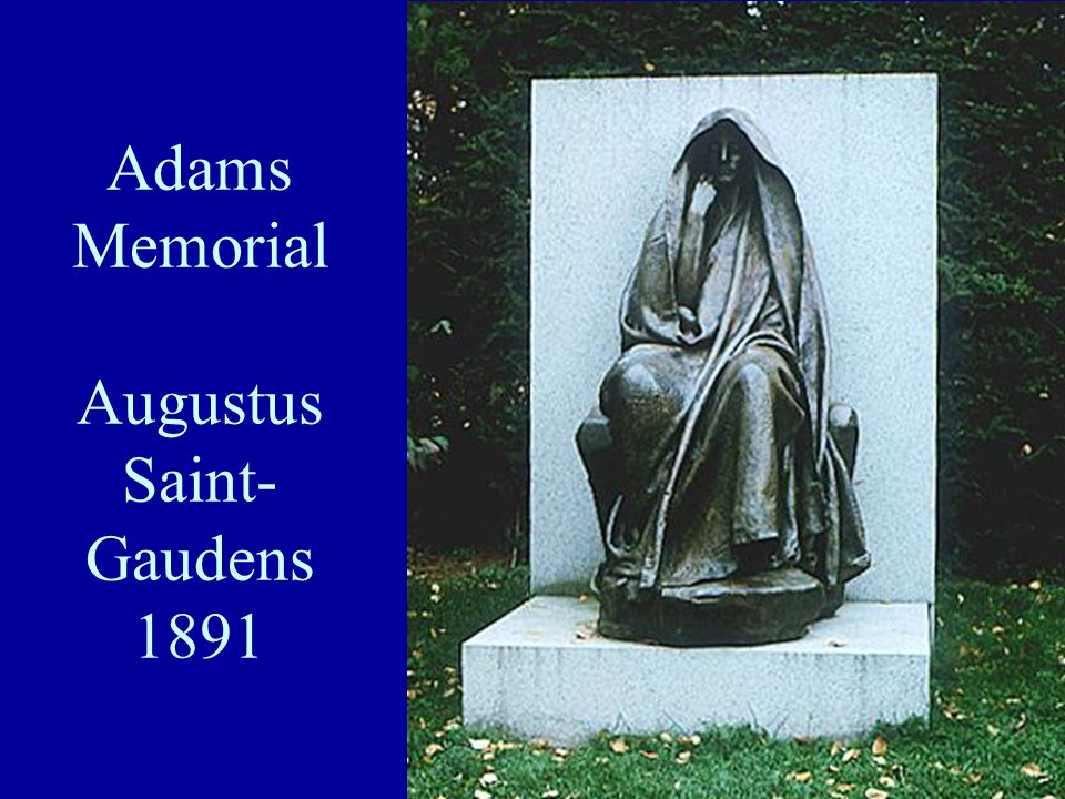 Adams Memorial Augustus Saint- Gaudens 1891