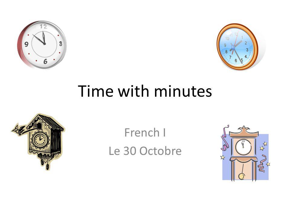 Time with minutes French I Le 30 Octobre