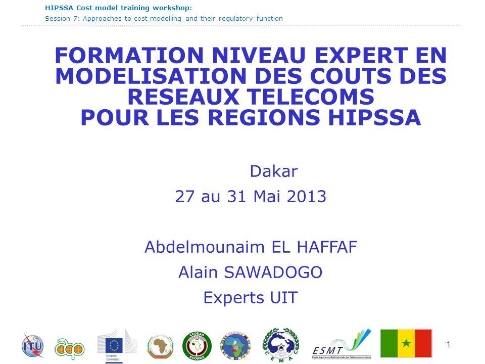 HIPSSA Cost model training workshop: Session 7: Approaches to cost modelling and their regulatory function Session 7 – Approches de modélisation des coûts et leur rôle dans la régulation 2