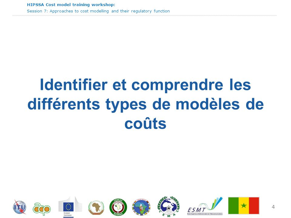 HIPSSA Cost model training workshop: Session 7: Approaches to cost modelling and their regulatory function 25 Le meilleur choix est le choix pratique Benchmark Top-down Bottom-up Hybrid Effectiveness and defensibility Cost to regulator ($ and staff resources) Choose top-down if legal framework is strong enough to ensure operator co- operates.