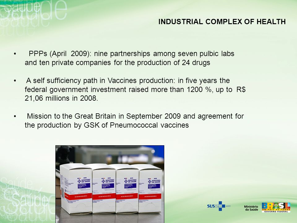 INDUSTRIAL COMPLEX OF HEALTH PPPs (April 2009): nine partnerships among seven pulbic labs and ten private companies for the production of 24 drugs A s