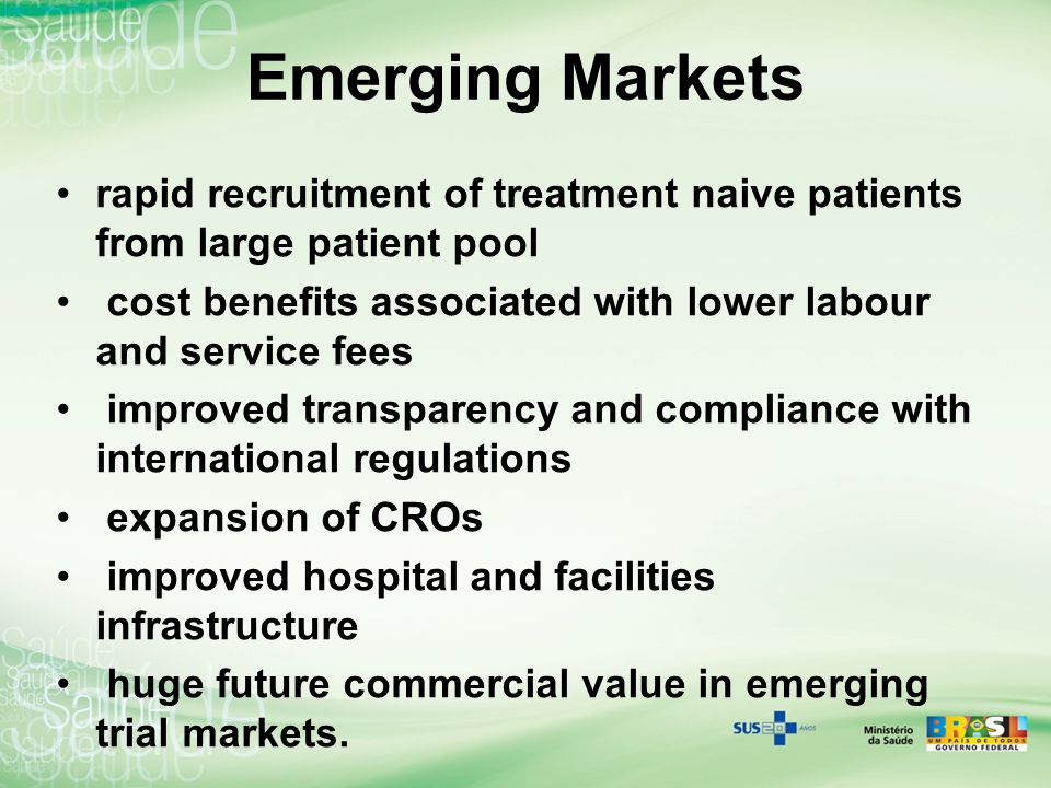 Emerging Markets rapid recruitment of treatment naive patients from large patient pool cost benefits associated with lower labour and service fees imp