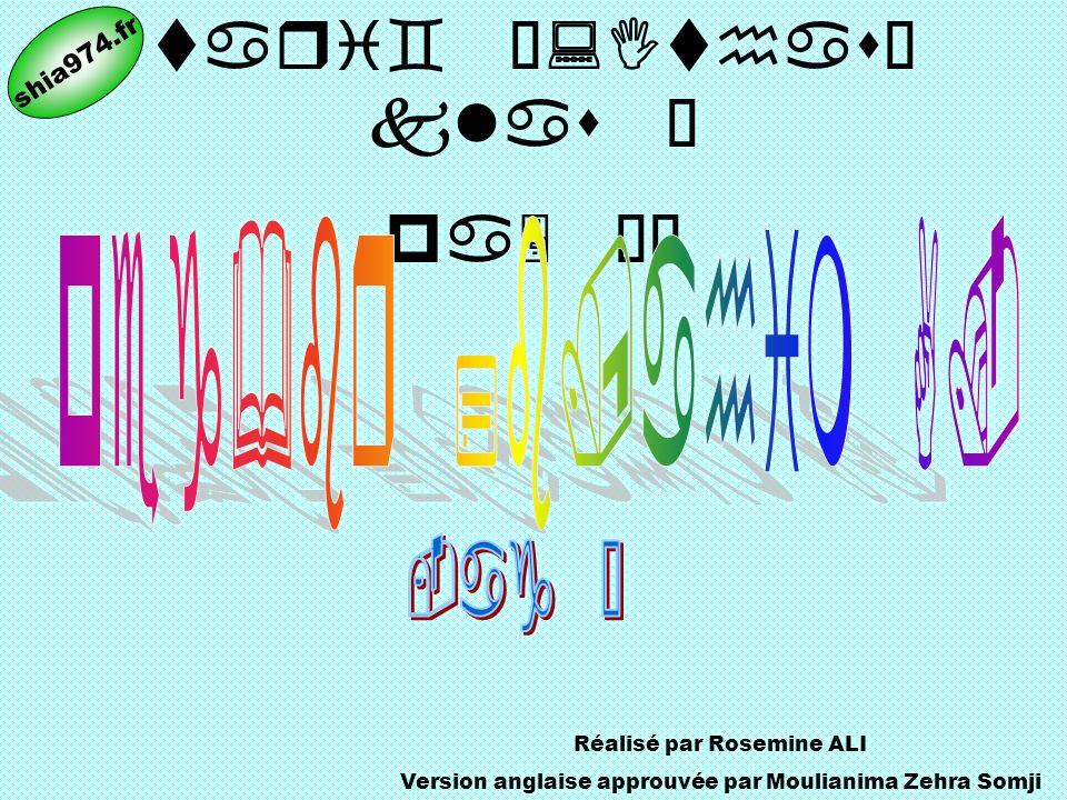 tari` •:Ithas– klas Î pa5 ÉÎ Réalisé par Rosemine ALI Version anglaise approuvée par Moulianima Zehra Somji shia974.fr