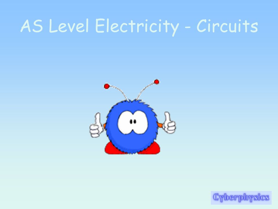 AS Level Electricity - Circuits