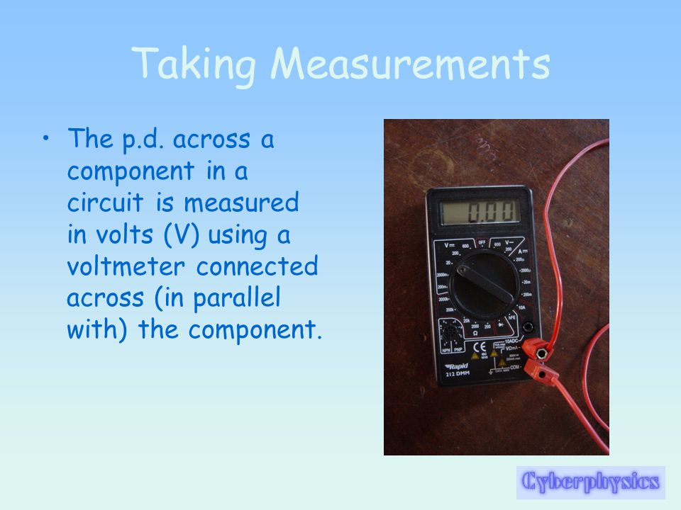 Taking Measurements The p.d.