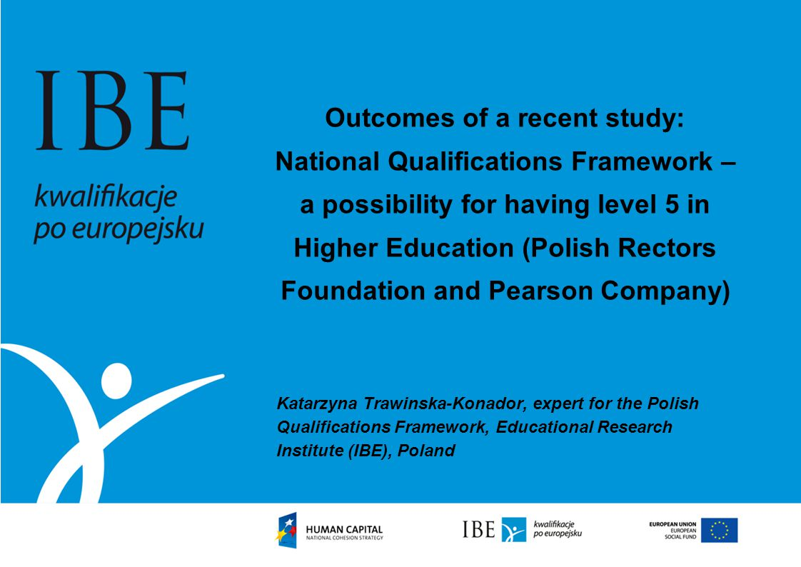 Outcomes of a recent study: National Qualifications Framework – a possibility for having level 5 in Higher Education (Polish Rectors Foundation and Pe