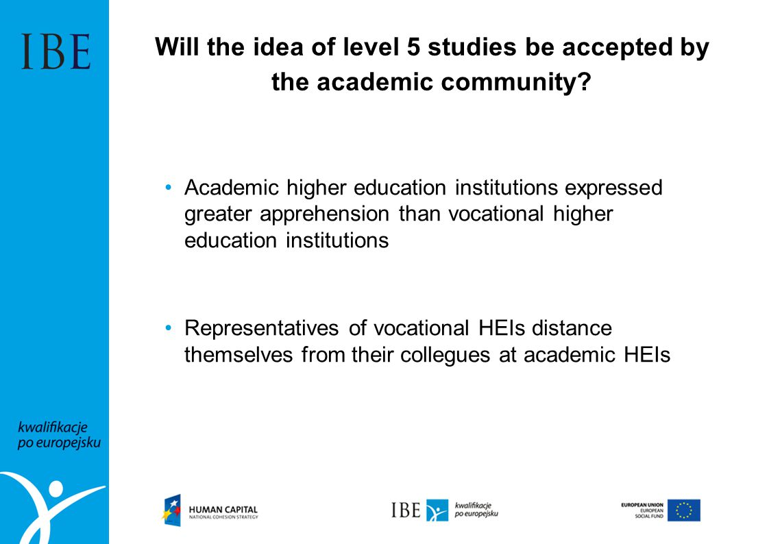 Will the idea of level 5 studies be accepted by the academic community? Academic higher education institutions expressed greater apprehension than voc