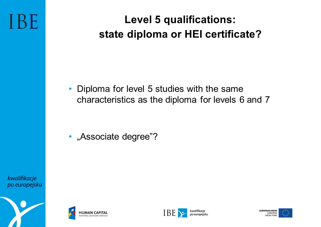 Level 5 qualifications: state diploma or HEI certificate? Diploma for level 5 studies with the same characteristics as the diploma for levels 6 and 7