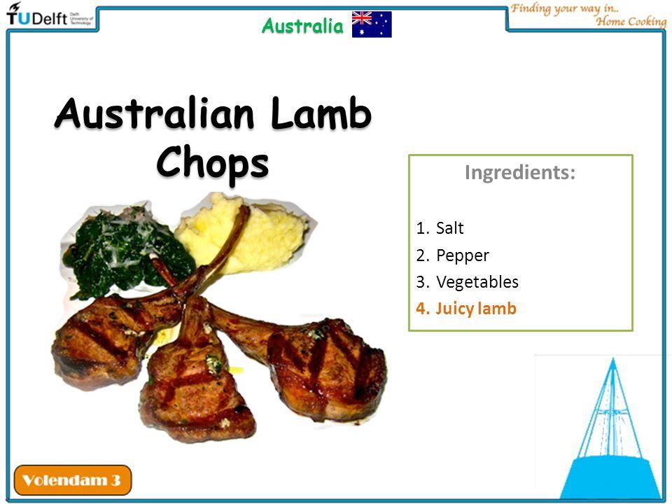 Australian Lamb Chops Ingredients: 1.Salt 2.Pepper 3.Vegetables 4.Juicy lamb Australia