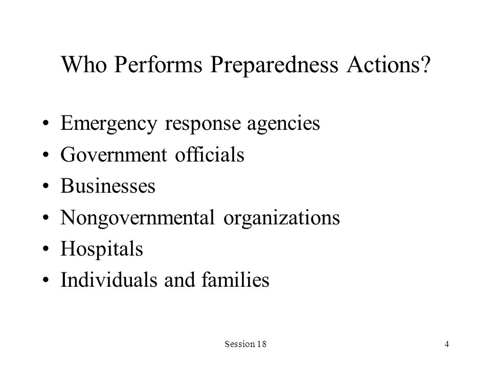 Session 1825 Public Preparedness In disasters, response resources are stretched to the limits of their capacity Vast response requirements can delay the delivery of these services to many people Individual and family preparedness are vital to increasing overall community resilience, especially in light of the limitations typically experienced by the emergency services in the outset of large-scale events