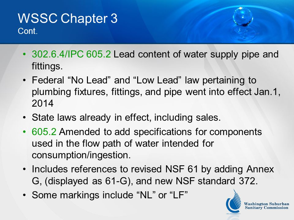 WSSC Chapter 3 Cont.302.6.4/IPC 605.2 Lead content of water supply pipe and fittings.
