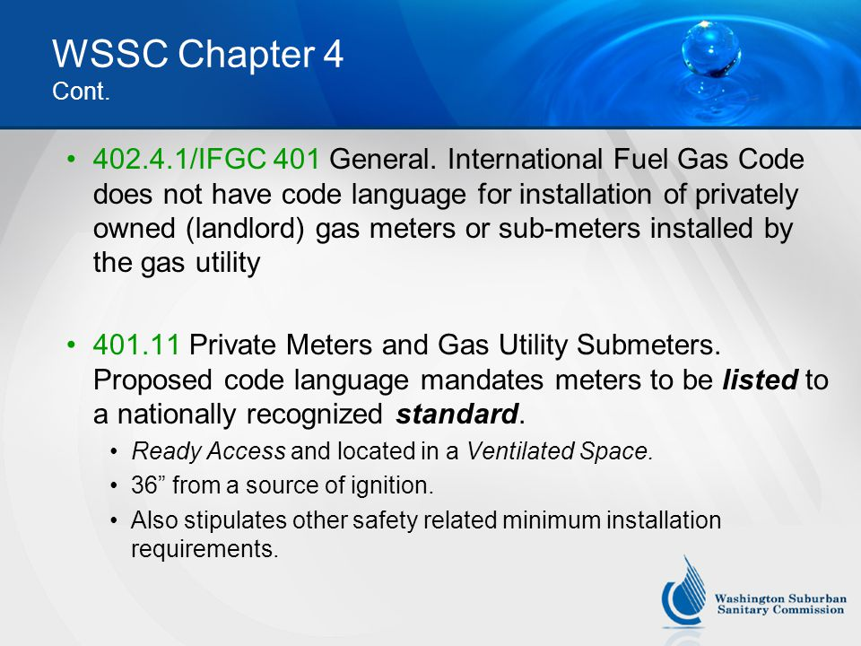 WSSC Chapter 4 Cont. 402.4.1/IFGC 401 General. International Fuel Gas Code does not have code language for installation of privately owned (landlord)