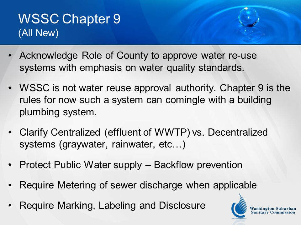 WSSC Chapter 9 (All New) Acknowledge Role of County to approve water re-use systems with emphasis on water quality standards.