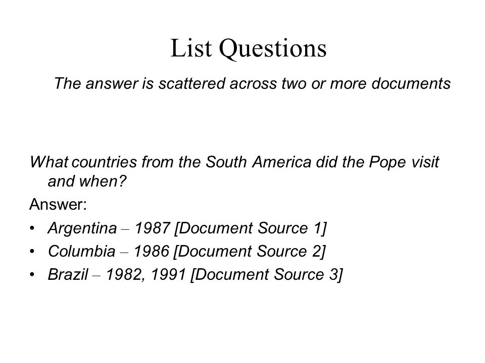 List Questions The answer is scattered across two or more documents What countries from the South America did the Pope visit and when.