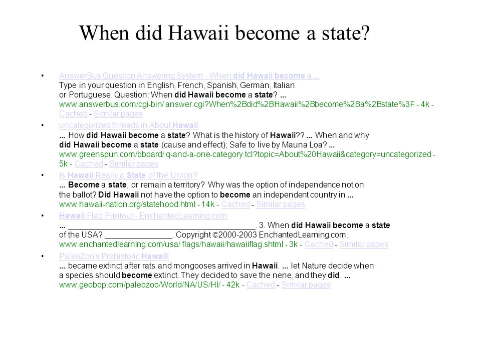 When did Hawaii become a state. AnswerBus Question Answering System - When did Hawaii become a...