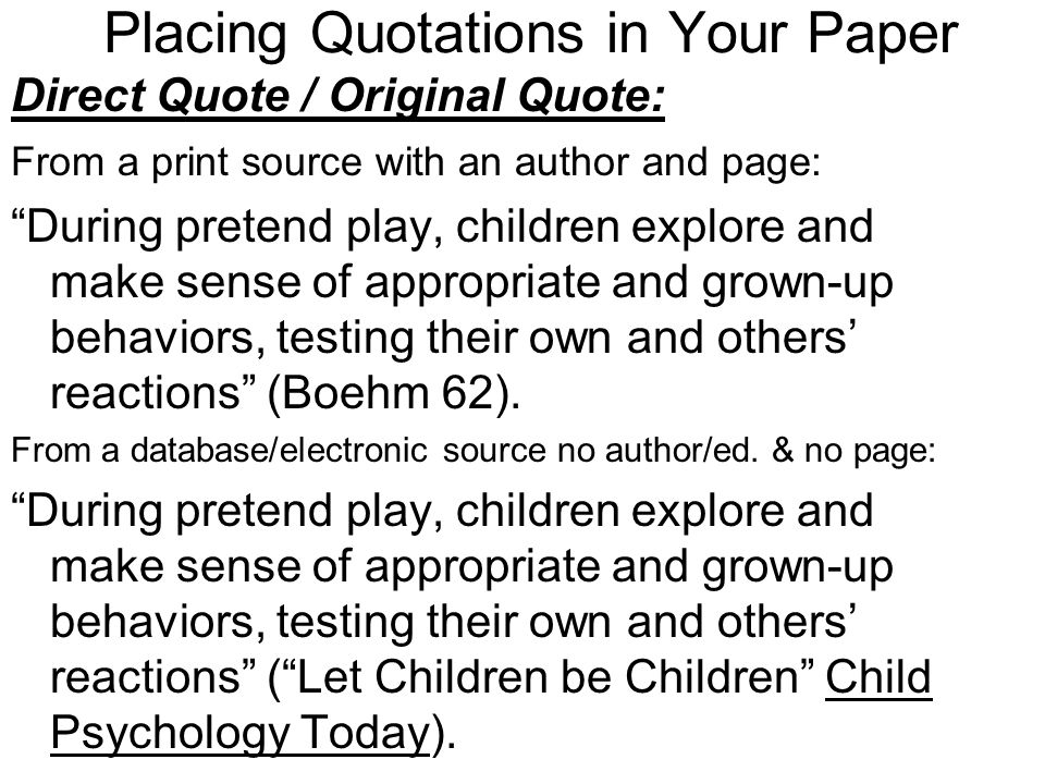 "Placing Quotations in Your Paper From a print source with an author and page: ""During pretend play, children explore and make sense of appropriate and"