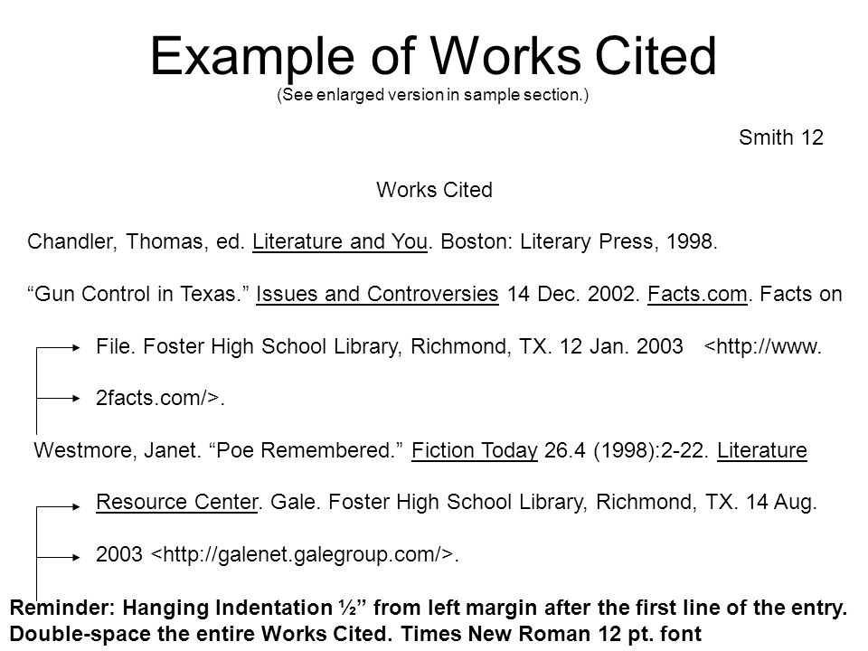"Example of Works Cited Smith 12 Works Cited Chandler, Thomas, ed. Literature and You. Boston: Literary Press, 1998. ""Gun Control in Texas."" Issues and"