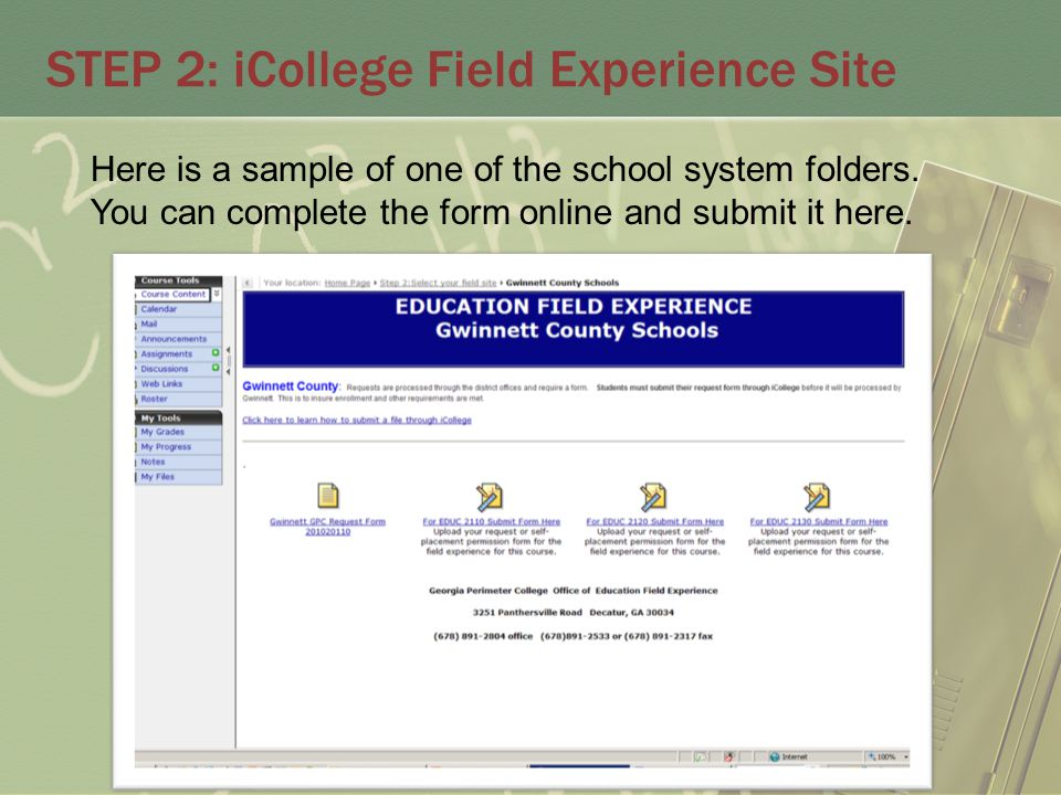 STEP 2: iCollege Field Experience Site Here is a sample of one of the school system folders.