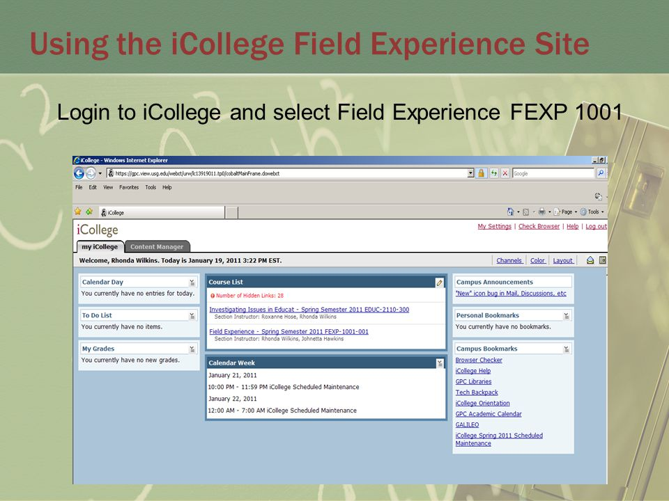 Using the iCollege Field Experience Site Login to iCollege and select Field Experience FEXP 1001