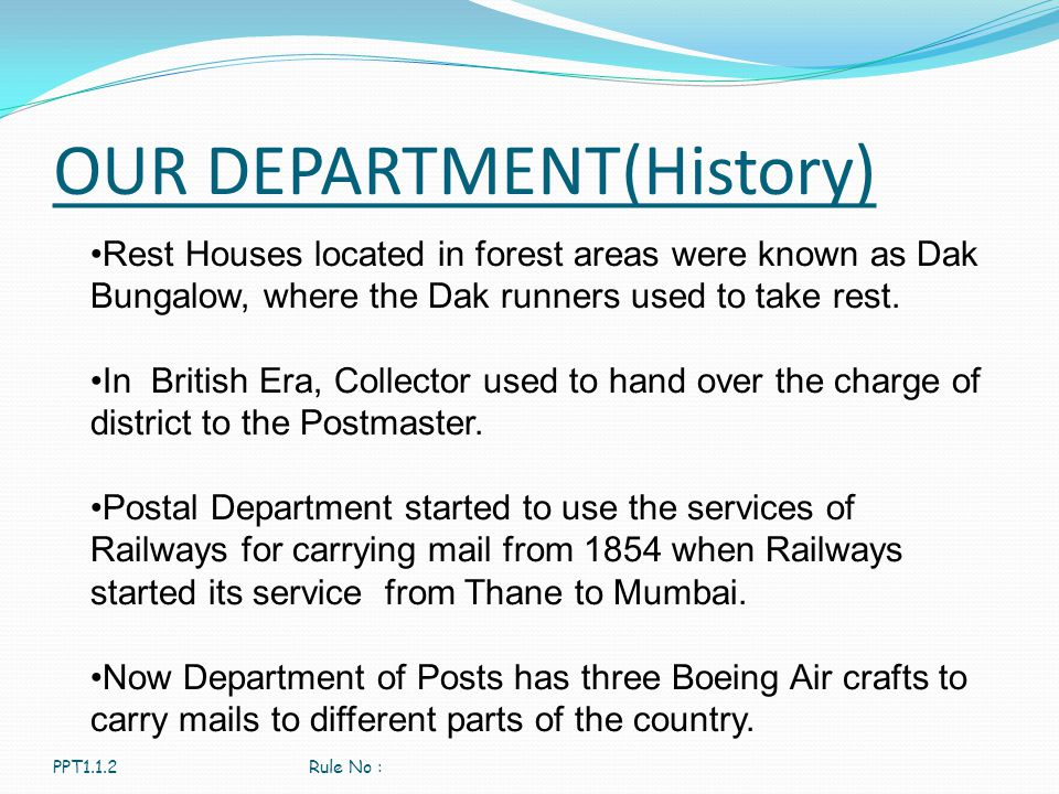 OUR DEPARTMENT(History) PPT1.1.2Rule No : Rest Houses located in forest areas were known as Dak Bungalow, where the Dak runners used to take rest. In