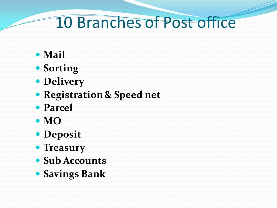 10 Branches of Post office Mail Sorting Delivery Registration & Speed net Parcel MO Deposit Treasury Sub Accounts Savings Bank