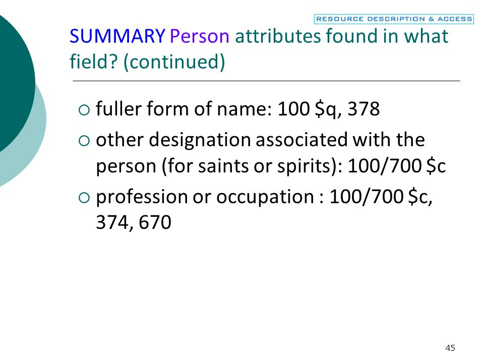 45 SUMMARY Person attributes found in what field.