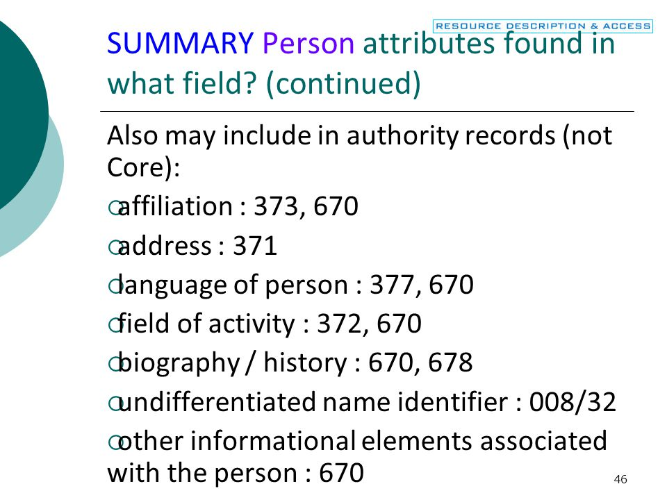 46 SUMMARY Person attributes found in what field.