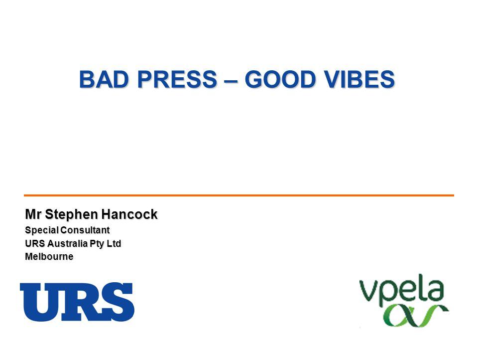 BAD PRESS – GOOD VIBES The GOOD NEWS .Or The BAD NEWS .