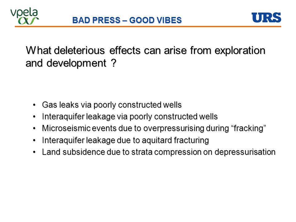BAD PRESS – GOOD VIBES What deleterious effects can arise from exploration and development ? What deleterious effects can arise from exploration and d