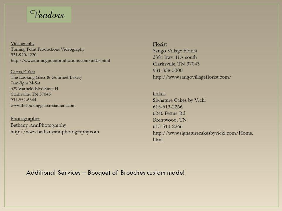Additional Services – Bouquet of Brooches custom made!