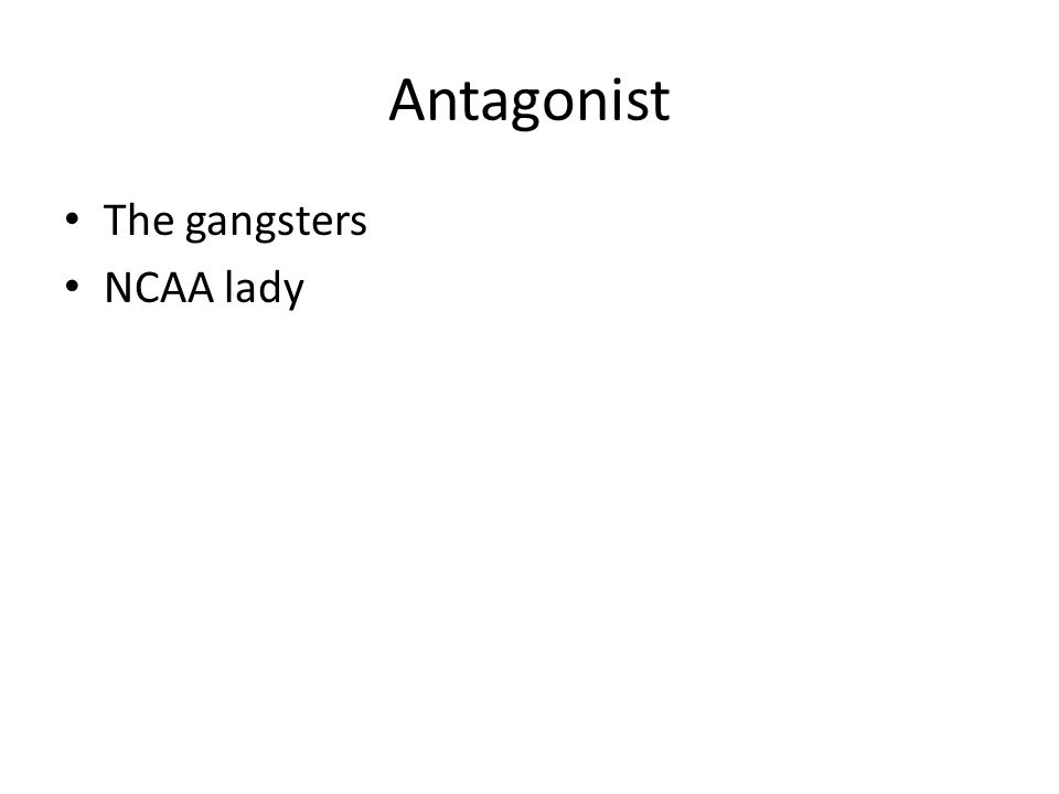 Antagonist The gangsters NCAA lady