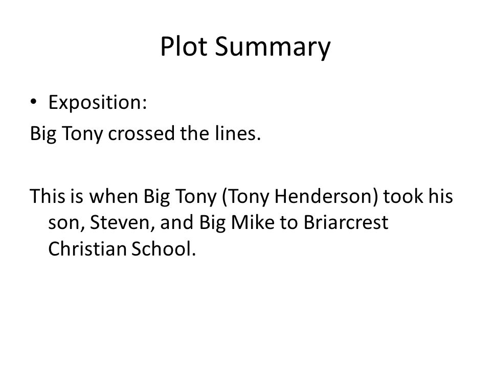 Plot Summary Exposition: Big Tony crossed the lines.