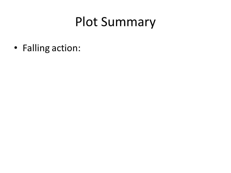 Plot Summary Falling action:
