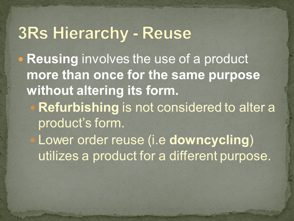 Reusing involves the use of a product more than once for the same purpose without altering its form. Refurbishing is not considered to alter a product