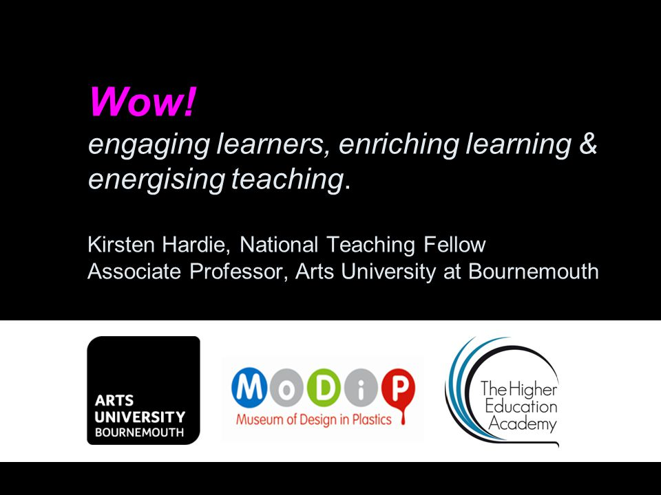 Wow. engaging learners, enriching learning & energising teaching.