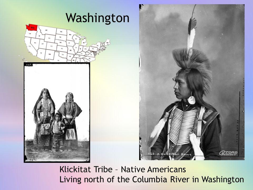 Washington Klickitat Tribe – Native Americans Living north of the Columbia River in Washington