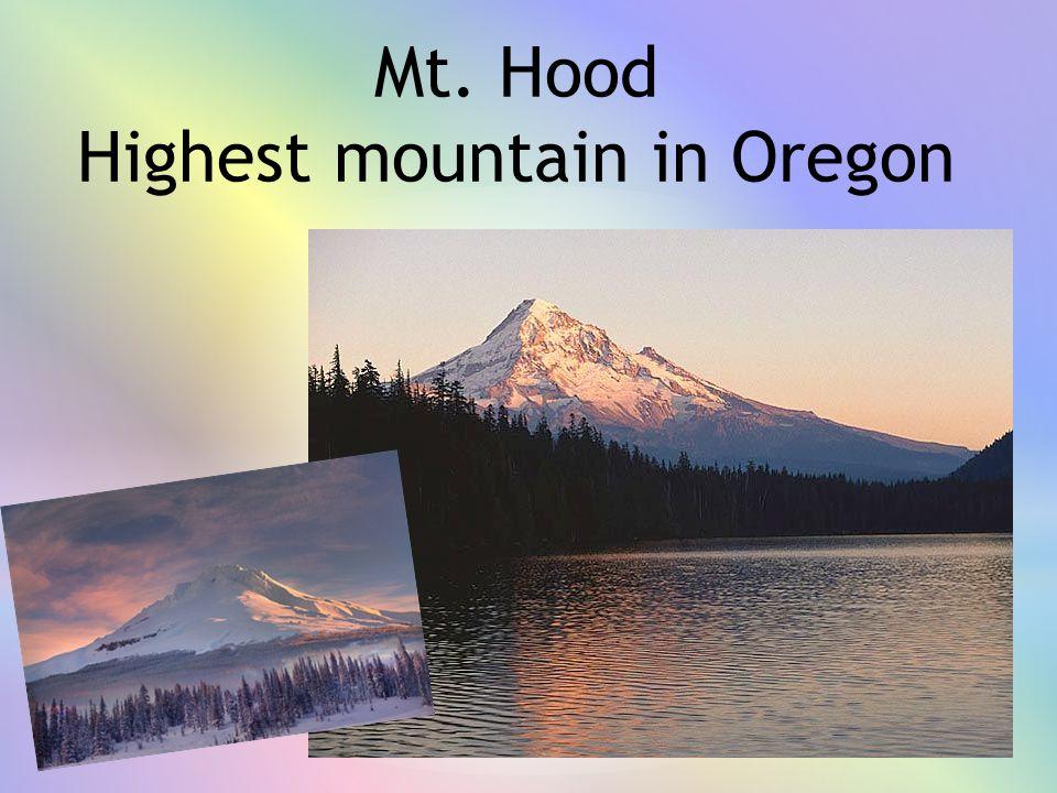 Mt. Hood Highest mountain in Oregon