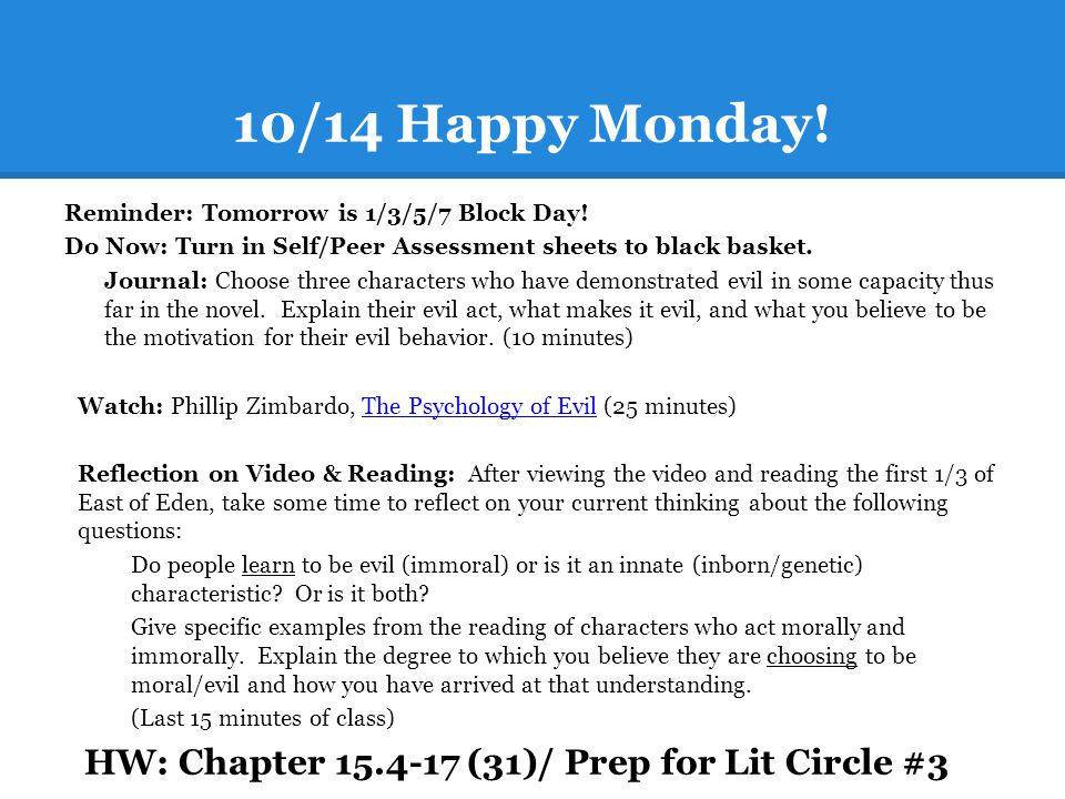 10/14 Happy Monday! Reminder: Tomorrow is 1/3/5/7 Block Day! Do Now: Turn in Self/Peer Assessment sheets to black basket. Journal: Choose three charac