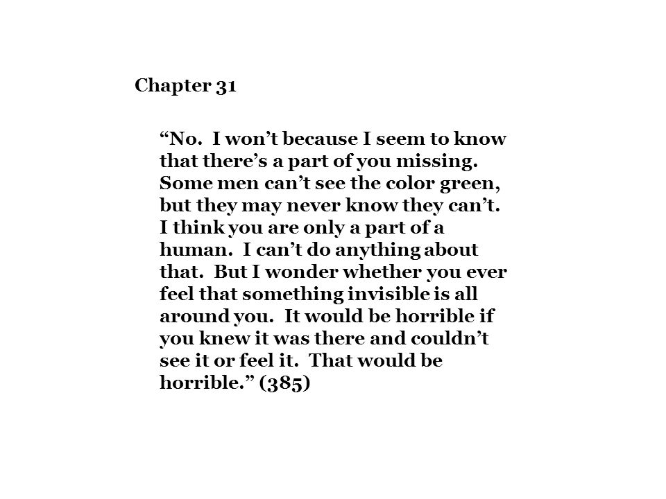 "Chapter 31 ""No. I won't because I seem to know that there's a part of you missing. Some men can't see the color green, but they may never know they ca"