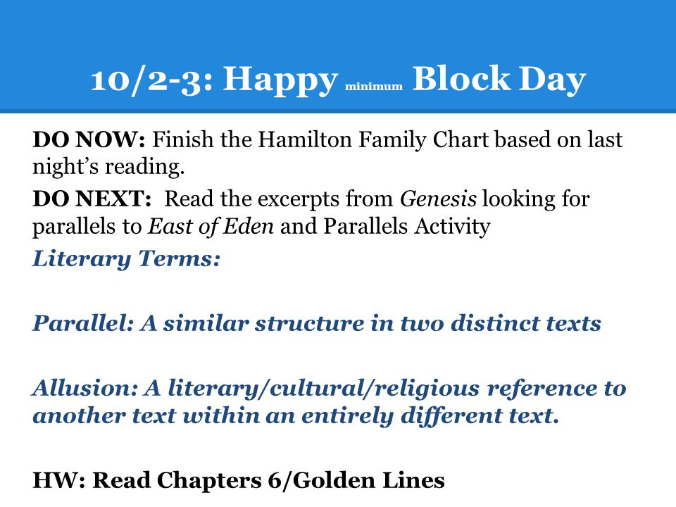 10/2-3: Happy minimum Block Day DO NOW: Finish the Hamilton Family Chart based on last night's reading. DO NEXT: Read the excerpts from Genesis lookin