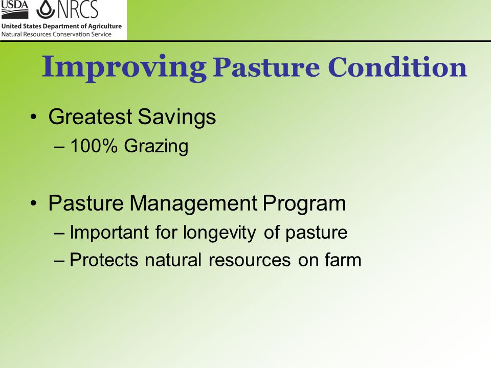 Improving Pasture Condition Greatest Savings –100% Grazing Pasture Management Program –Important for longevity of pasture –Protects natural resources