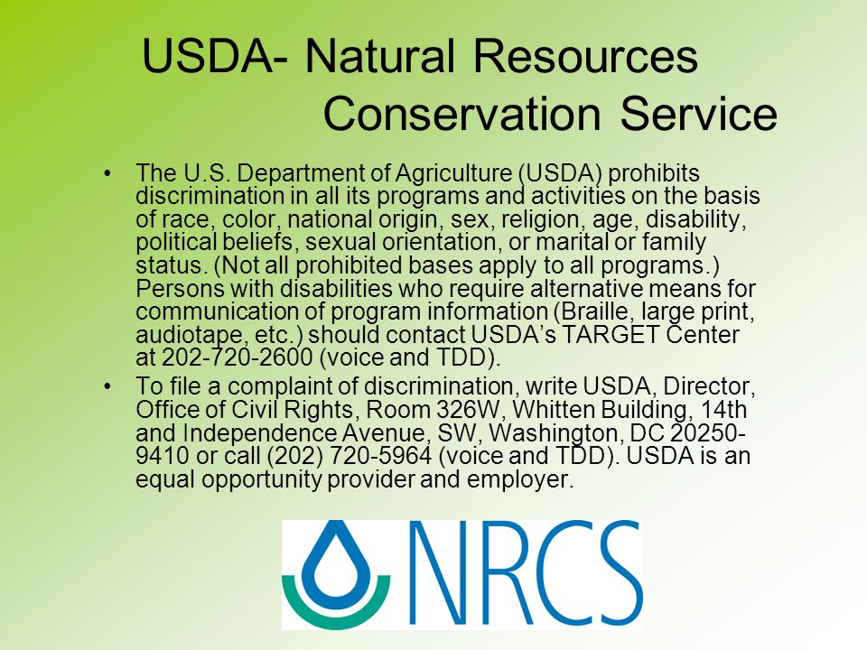 USDA- Natural Resources Conservation Service The U.S. Department of Agriculture (USDA) prohibits discrimination in all its programs and activities on