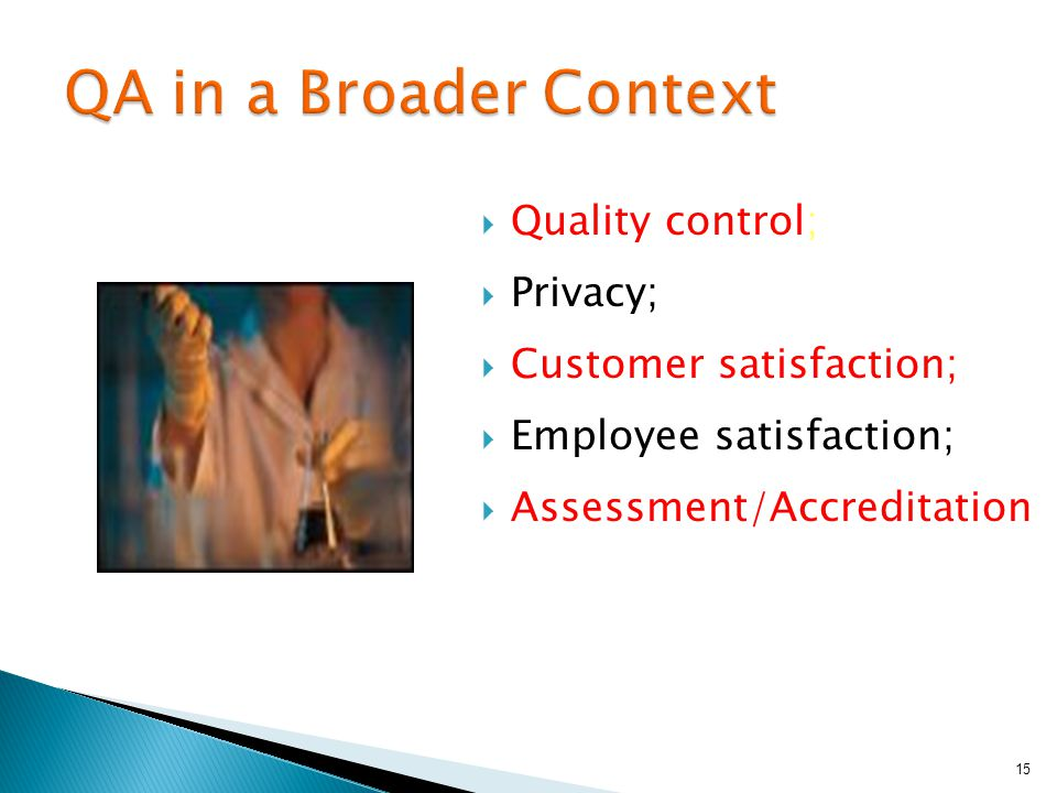  Quality control;  Privacy;  Customer satisfaction;  Employee satisfaction;  Assessment/Accreditation 15
