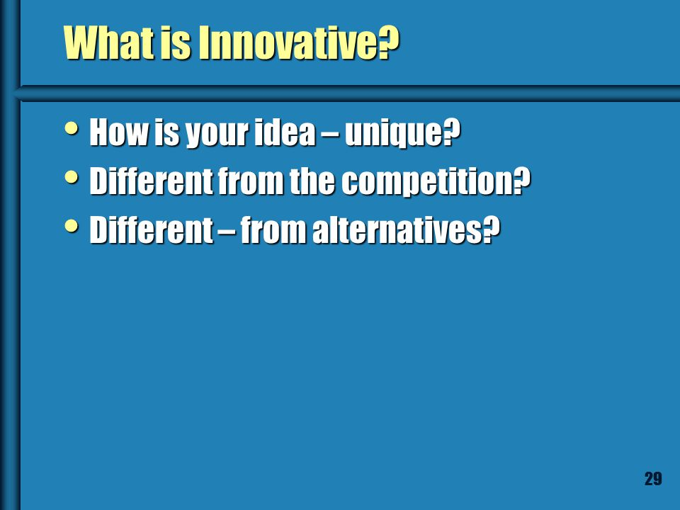 28 Unique: Innovative, Competitive Advantage