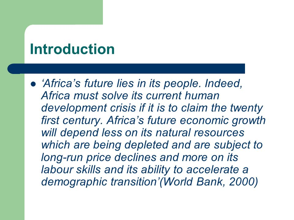 Introduction 'Africa's future lies in its people.
