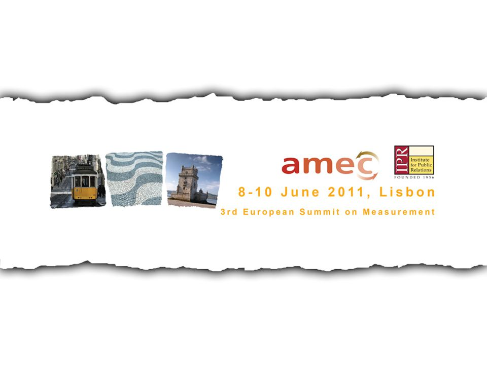 Association for the Measurement and Evaluation of Communications Mike Daniels Report International Chair, AMEC
